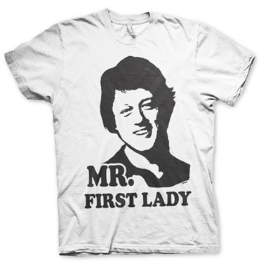 836036680 Bill Clinton - Mr First Lady T-Shirt