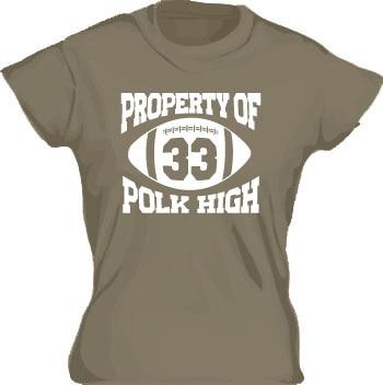 Property Of Polk High 33 Girly T-shirt