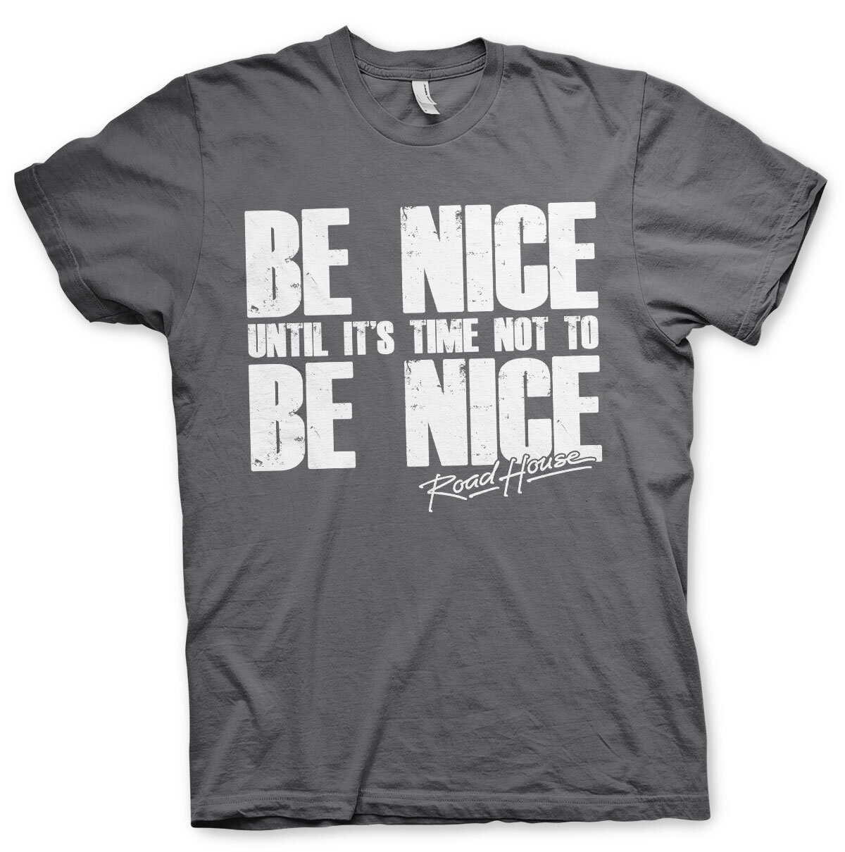 Road House - Be Nice T-Shirt