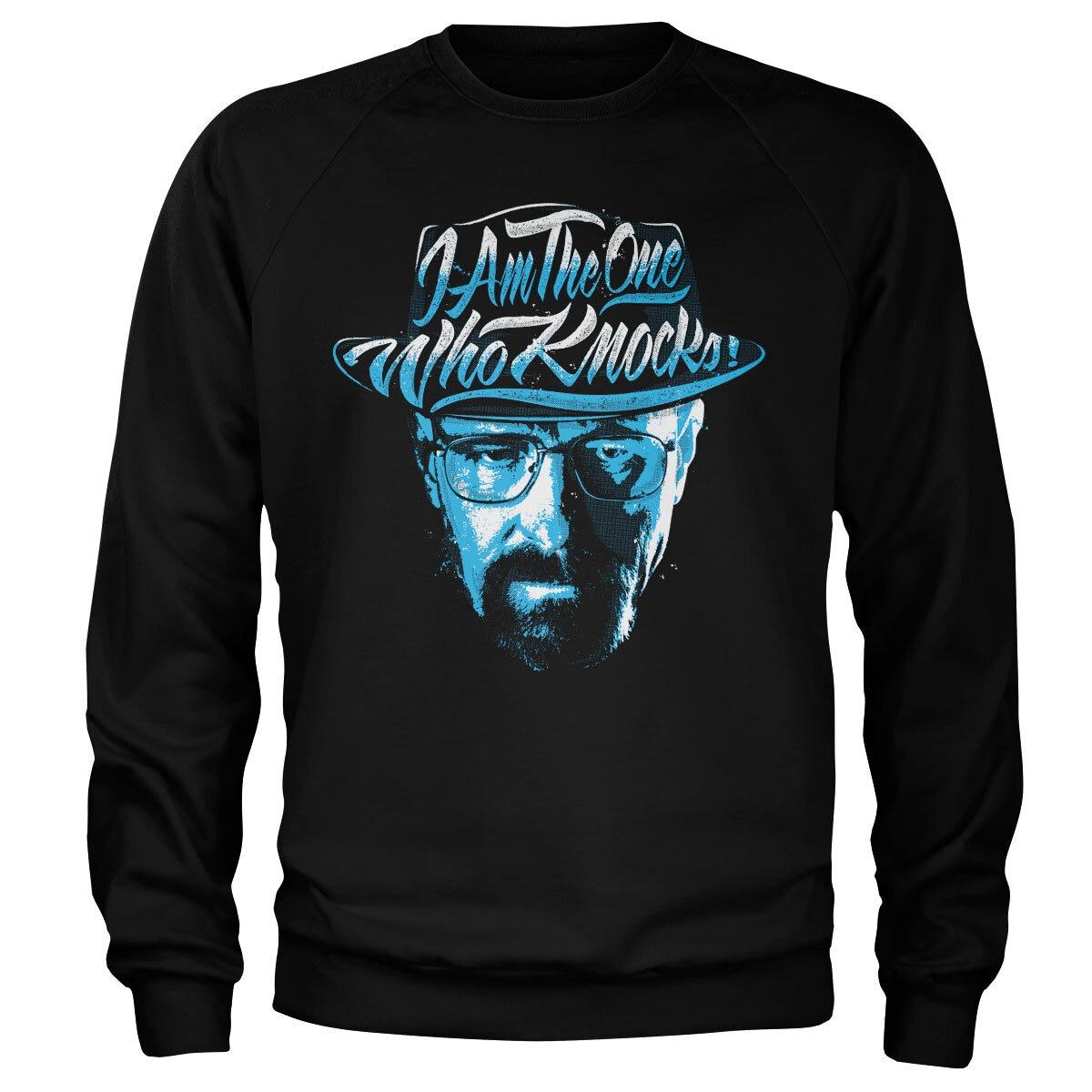 I Am The One Who Knocks Sweatshirt