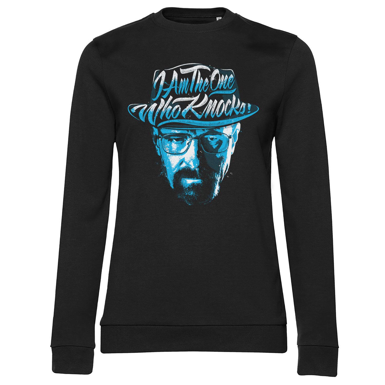 I Am The One Who Knocks Girly Sweatshirt